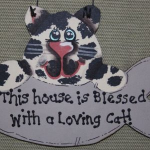 This house is Blessed with a Loving Cat!