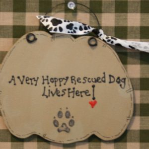 A very Happy Rescued Dog Lives Here!